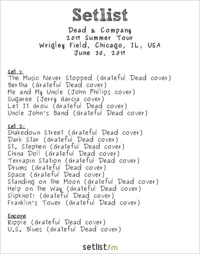 Dead & Company Setlist Wrigley Field, Chicago, IL, USA 2017, 2017 Summer Tour