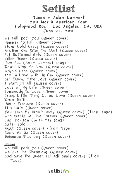 Queen + Adam Lambert Setlist Hollywood Bowl, Hollywood, CA, USA 2017, 2017 North American Tour