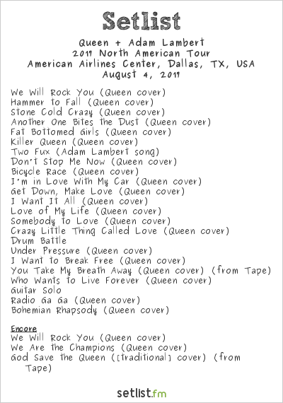 Queen + Adam Lambert Setlist American Airlines Center, Dallas, TX, USA 2017, 2017 North American Tour