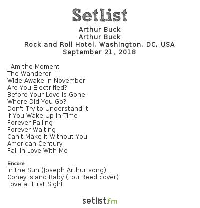 Arthur Buck Setlist Rock and Roll Hotel, Washington, DC, USA 2018