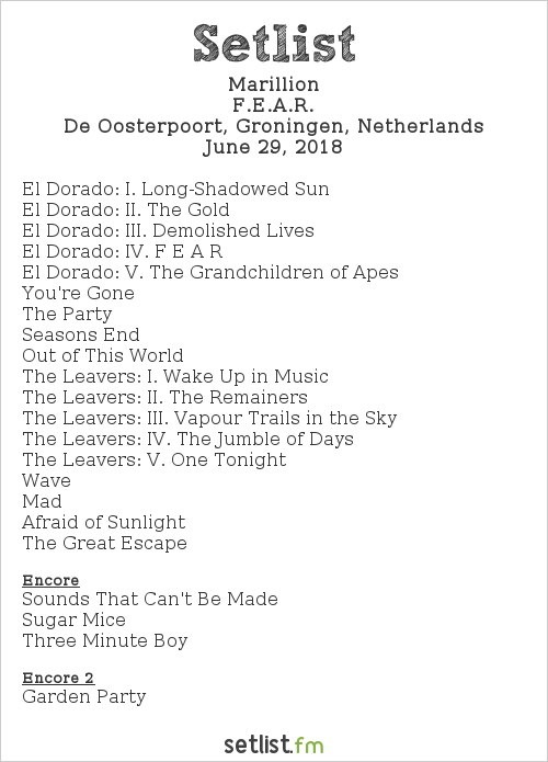 Marillion Setlist De Oosterpoort, Groningen, Netherlands 2018, F.E.A.R.