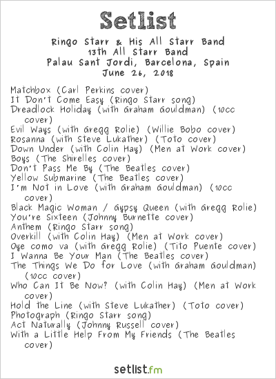 Ringo Starr & His All Starr Band Setlist Palau Sant Jordi, Barcelona, Spain 2018, 13th All Starr Band
