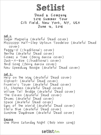 Dead & Company Setlist Citi Field, New York, NY, USA 2018, 2018 Summer Tour