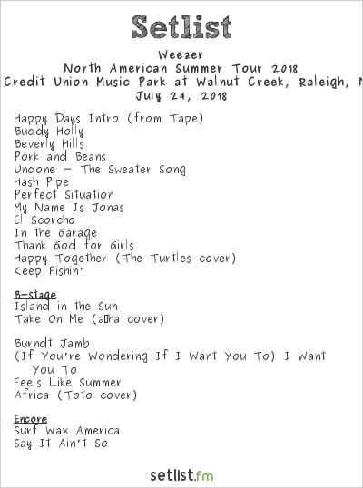 Weezer Setlist Coastal Federal Credit Union Music Park at Walnut Creek, Raleigh, NC, USA, North American Summer Tour 2018