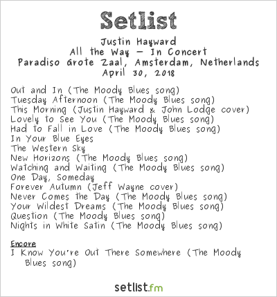 Justin Hayward Setlist Paradiso, Amsterdam, Netherlands 2018, All the Way - In Concert