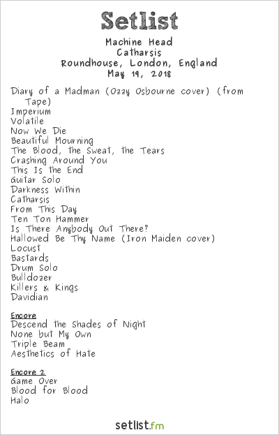 Machine Head Setlist Roundhouse, London, England 2018, Catharsis