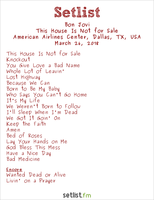 Bon Jovi Setlist American Airlines Center, Dallas, TX, USA 2018, This House Is Not for Sale
