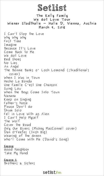 The Kelly Family Setlist Wiener Stadthalle, Vienna, Austria 2018, We Got Love Tour