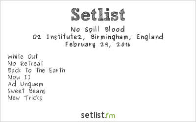 No Spill Blood Setlist O2 Institute2, Birmingham, England 2016