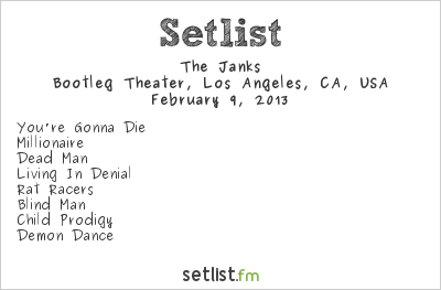 The Janks Setlist Bootleg Theater, Los Angeles, CA, USA 2013