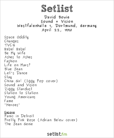 David Bowie Setlist Westfalenhalle, Dortmund, Germany 1990, Sound + Vision Tour