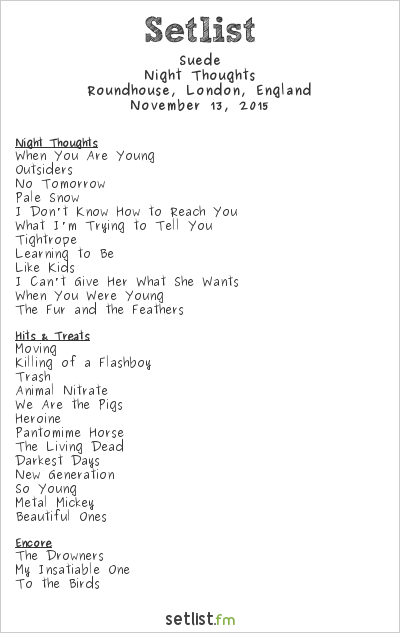 Suede Setlist Roundhouse, London, England 2015, Night Thoughts