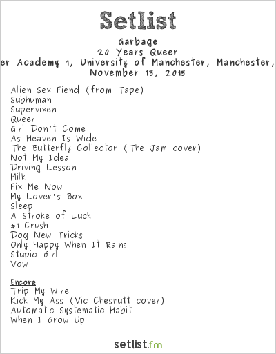 Garbage Setlist Manchester Academy, Manchester, England 2015, 20 Years Queer