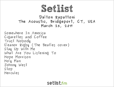 Dalton Rapattoni Setlist The Acoustic, Bridgeport, CT, USA 2017