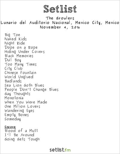 The Growlers Setlist Lunario del Auditorio Nacional, Mexico City, Mexico 2016