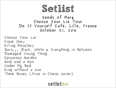 seeds of mary setlist do it yourself caf lille france. Black Bedroom Furniture Sets. Home Design Ideas