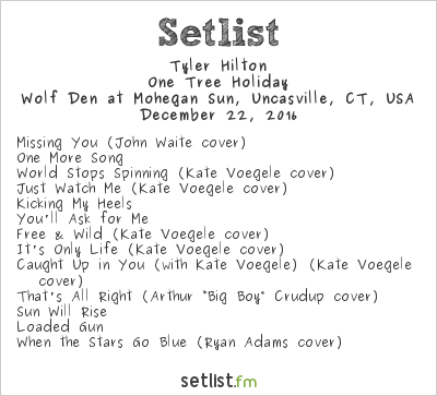Tyler Hilton Setlist Wolf Den at Mohegan Sun, Uncasville, CT, USA 2016, One Tree Holiday