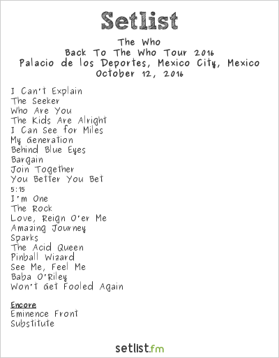 The Who Setlist Palacio de los Deportes, Mexico City, Mexico, Back to The Who Tour 2016