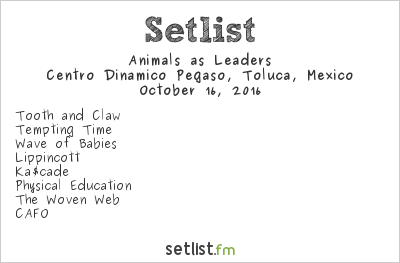 Animals as Leaders Setlist Knotfest México 2016 2016