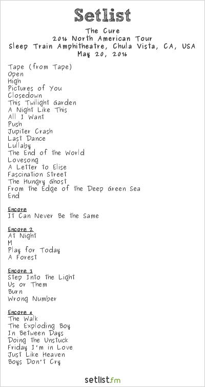 The Cure Setlist Sleep Train Amphitheatre, Chula Vista, CA, USA 2016, 2016 North American Tour
