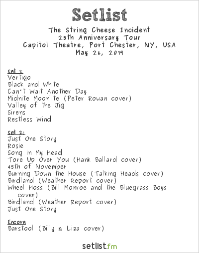 The String Cheese Incident Setlist Capitol Theatre, Port Chester, NY, USA 2019, 25th Anniversary Tour