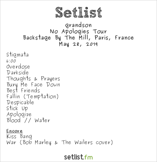 grandson Setlist Backstage By The Mill, Paris, France 2019, No Apologies Tour