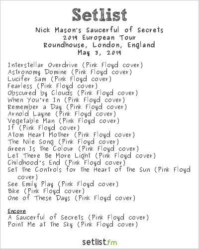 Nick Mason's Saucerful of Secrets Setlist Roundhouse, London, England 2019, 2019 European Tour