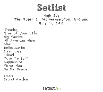 High Spy Setlist The Robin 2, Wolverhampton, England 2010