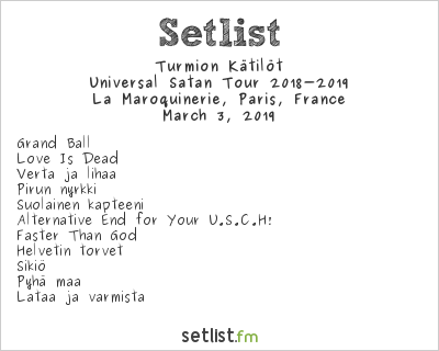 Turmion Kätilöt Setlist La Maroquinerie, Paris, France, Universal Satan Tour 2018-2019