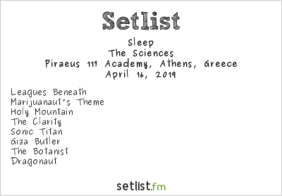 Sleep Setlist Piraeus 117 Academy, Athens, Greece 2019, The Sciences