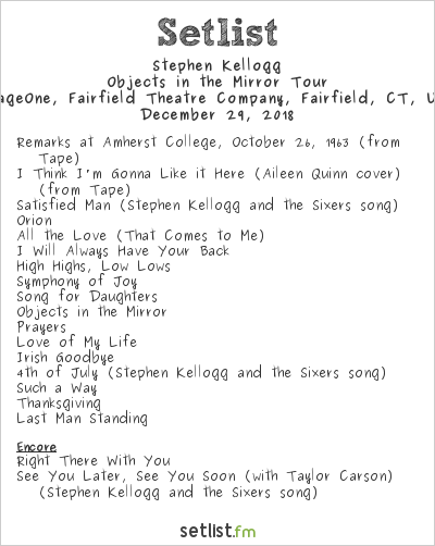 Stephen Kellogg Setlist StageOne, Fairfield Theatre Company, Fairfield, CT, USA 2018, Objects in the Mirror Tour