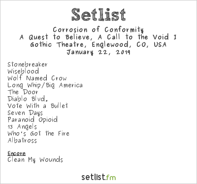Corrosion of Conformity Setlist Gothic Theatre, Englewood, CO, USA 2019, No Cross No Crown