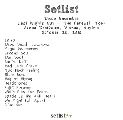 Disco Ensemble Setlist Arena DreiRaum, Vienna, Austria 2018, Last Nights Out - The Farewell Tour