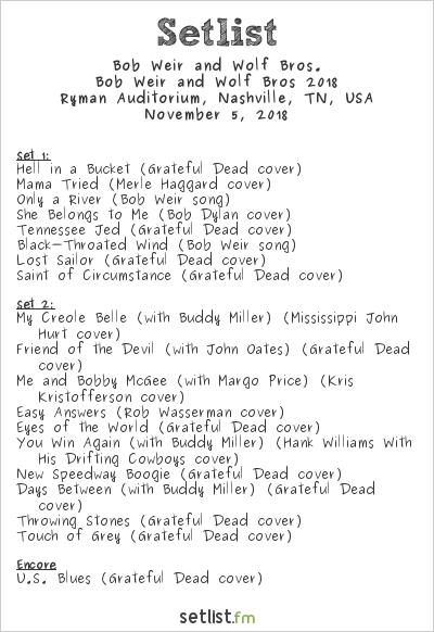 Bob Weir Setlist Ryman Auditorium, Nashville, TN, USA, Bob Weir and Wolf Bros 2018