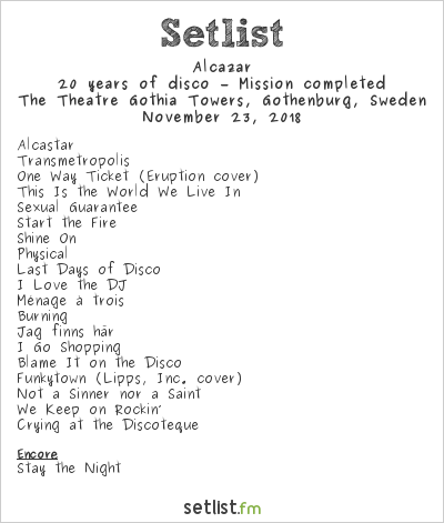 Alcazar Setlist Gothia Towers, Gothenburg, Sweden 2018, 20 years of disco – Mission completed