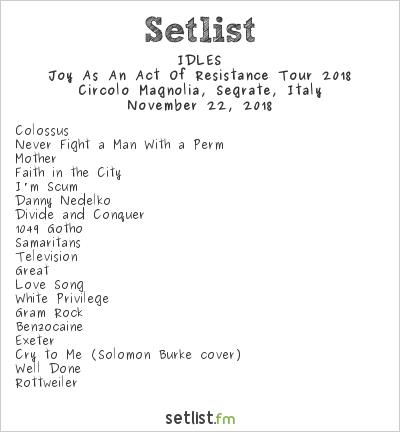 IDLES Setlist Circolo Magnolia, Segrate, Italy, Joy As An Act Of Resistance Tour 2018