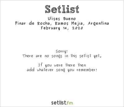 Ulises Bueno at Pinar de Rocha, Ramos Mejía, Argentina Setlist
