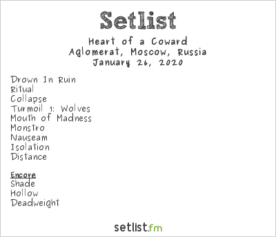 Heart of a Coward Setlist Aglomerat, Moscow, Russia 2020