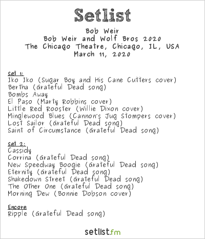 Bob Weir Setlist The Chicago Theatre, Chicago, IL, USA, Bob Weir and Wolf Bros 2020