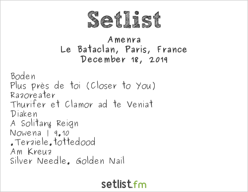 Amenra Setlist Le Bataclan, Paris, France 2019