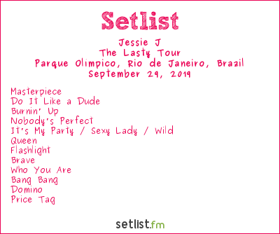 Jessie J Setlist Rock in Rio 2019 2019, The Lasty Tour