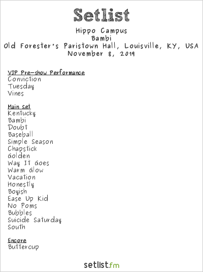 Hippo Campus at Old Forester's Paristown Hall, Louisville, KY, USA Setlist