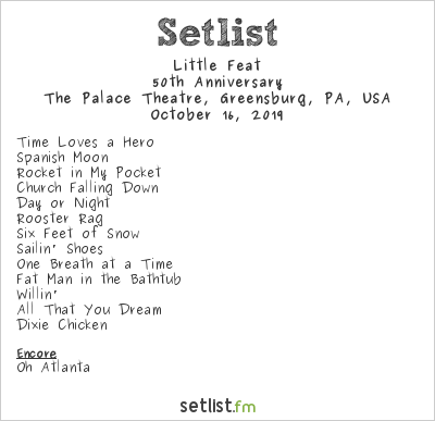 Little Feat at The Palace Theatre, Greensburg, PA, USA Setlist