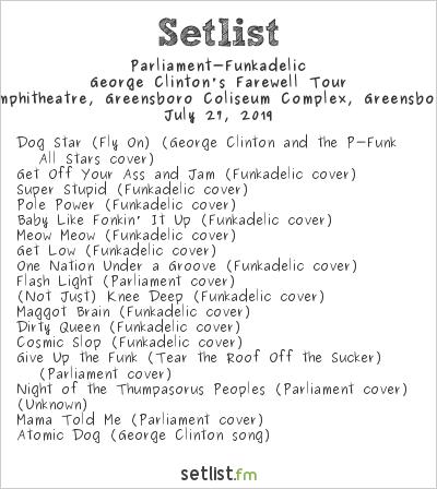 Parliament-Funkadelic Setlist White Oak Amphitheatre, Greensboro Coliseum Complex, Greensboro, NC, USA 2019, George Clinton's Farewell Tour