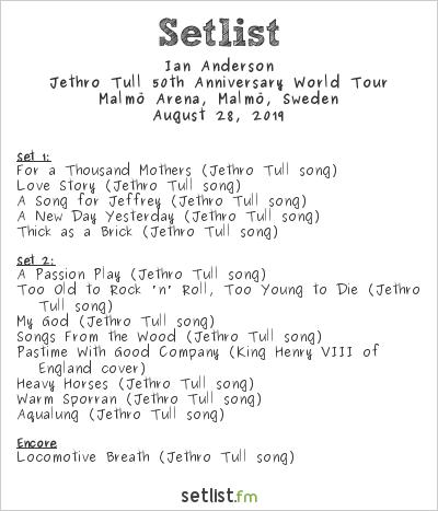 Ian Anderson Setlist Malmö Arena, Malmö, Sweden 2019, Jethro Tull 50th Anniversary World Tour