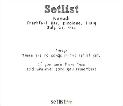 Nomadi at Frankfurt Bar, Riccione, Italy Setlist