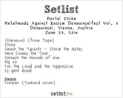 Mortal Strike Setlist Donauinselfest 2014, Vienna, Austria 2014
