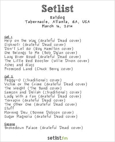 Ratdog Setlist Tabernacle, Atlanta, GA, USA 2014