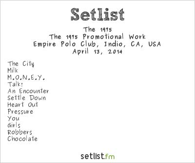 The 1975 Setlist Coachella Festival 2014 2014