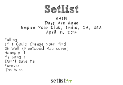 HAIM Setlist Coachella Festival 2014 2014, Days Are Gone